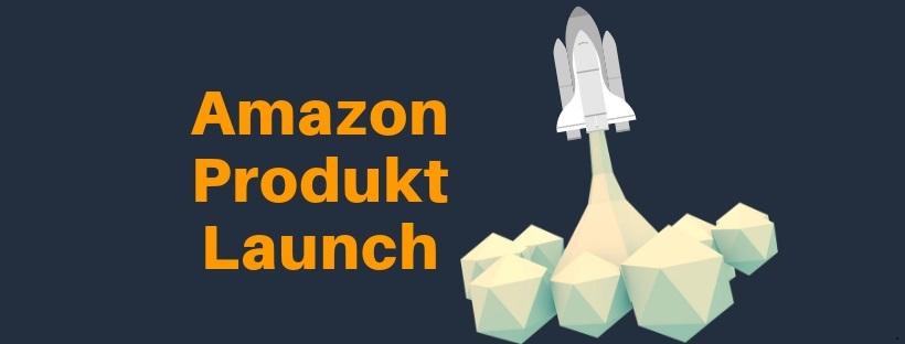 Amazon Produkt Launch, eines der Top Themen im bereich Amazon FBA. Wie du vorgehen kannsterfährst du in diesem Blogbeitrag.