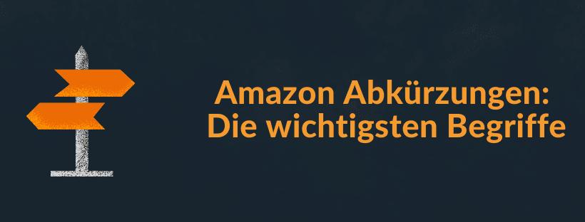 Die wichtigsten Abkürzungen rund um Amazon
