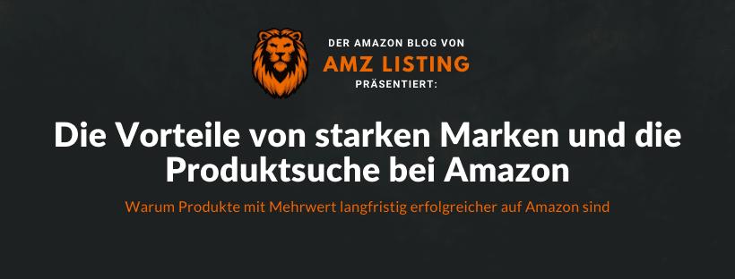 Vorteile von starken Marken und die Produktsuche bei Amazon