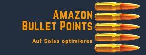 Amazon Bullet Points: Verkaufspsychologisch Perfekt Schreiben