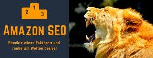 Amazon SEO: Die mächtigsten Faktoren für dein #1 Amazon Ranking
