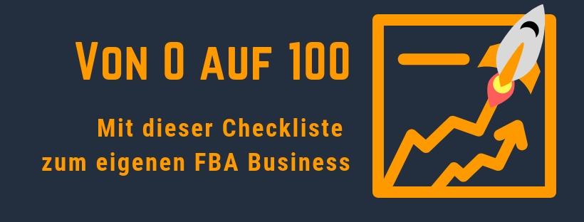 Von 0 auf 100 | Mit dieser Amazon FBA Checkliste zum eigenen Business