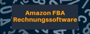 Amazon FBA Rechnungssoftware: automatisierte Erstellung von Rechnungen