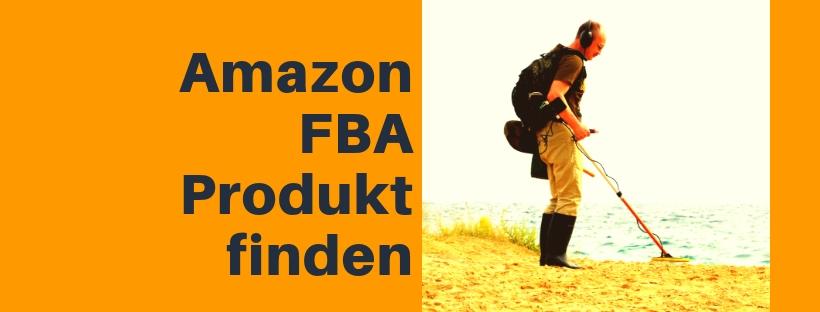 Amazon FBA Produkt finden leicht gemacht. Alles dazu in diesem Blogbeitrag.