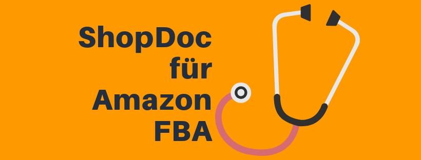 ShopDoc für Amazon FBA: detaillierte Einblicke in das Tool + Anleitungen