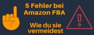 Die 5 größten Amazon FBA Fehler die Seller machen können