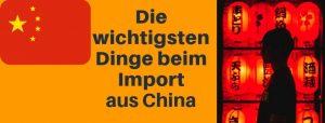 Warenimport aus China: 7 Dinge, die du beachten musst