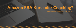 Amazon FBA Business: Kurs oder Coaching?