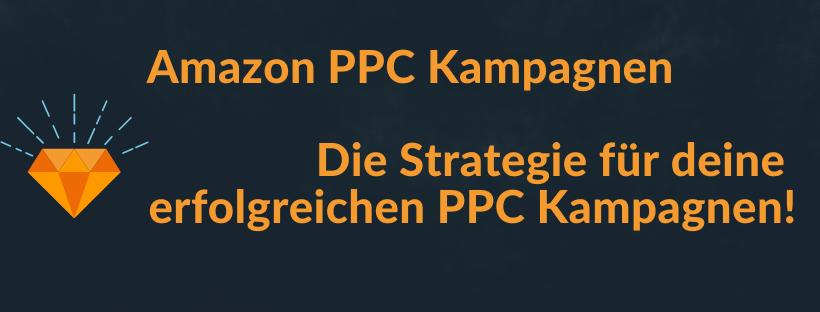 Schritt für Schritt zur ultimativen Amazon PPC Kampagne